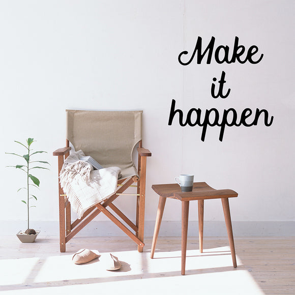 Make it happen | Wall Quote