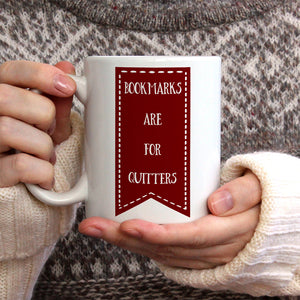 Bookmarks are for quitters | Mug | Mug | Adnil Creations