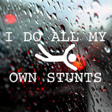I do all my own stunts | Bumper Sticker | Bumper Sticker | Adnil Creations