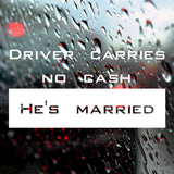 Driver carries no cash, he's married! | Bumper Sticker | Bumper Sticker | Adnil Creations