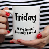 Friday is my second favourite F word | Mug | Mug | Adnil Creations