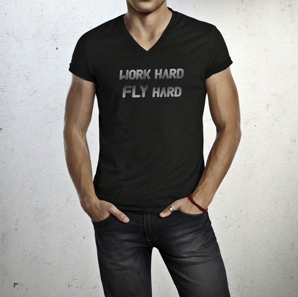 T-Shirt: Work Hard Fly Hard