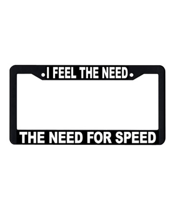 License Plate Frame: I Feel the Need for Speed