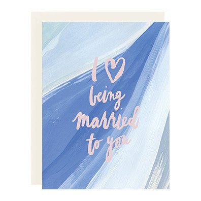Love Being Married to You Card - Print&Paper