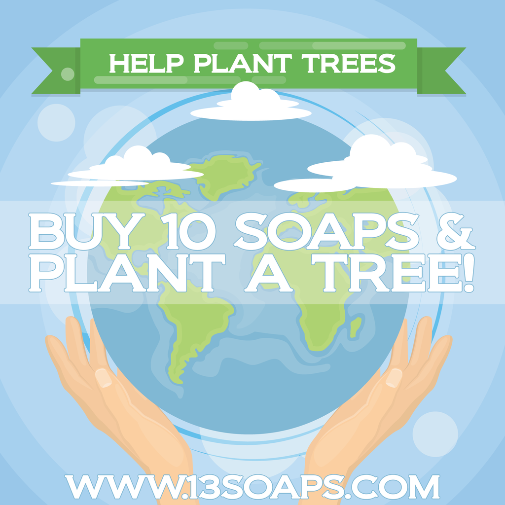 Buy 10 Soaps & Plant 1 Tree | 13Soaps™ Plant a Tree