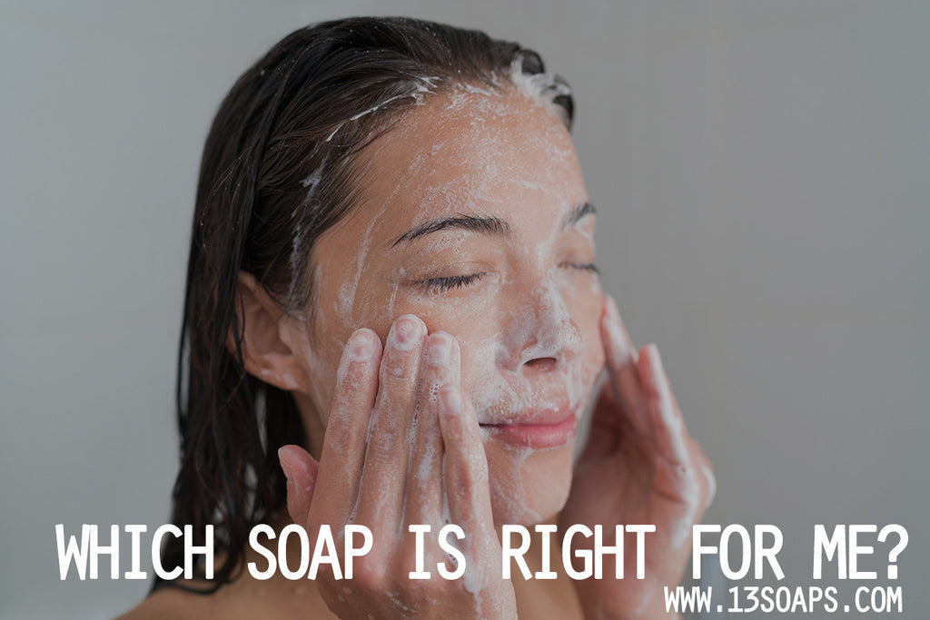 Which Soap is right for me?