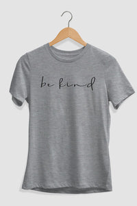 "Remember to "" Be Kind "" T-Shirt"