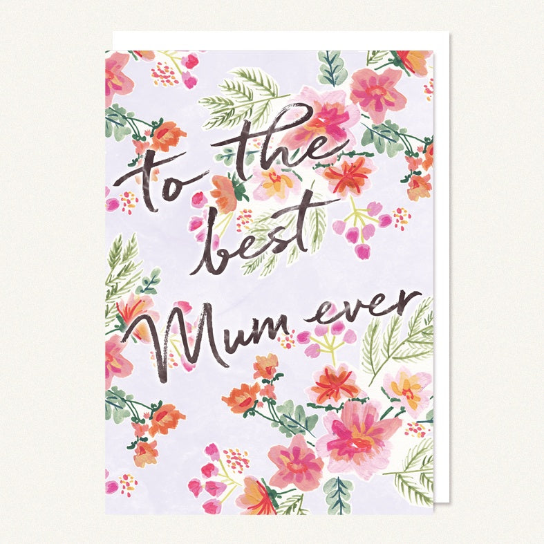 Card Mum- To The Best Mum Ever