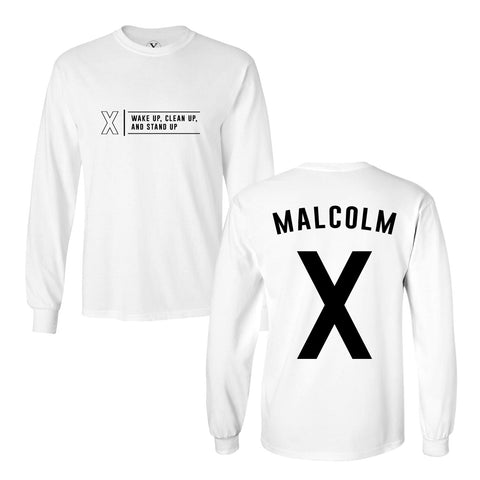 Malcolm X Wake Up, Clean Up, and Stand Up Long Sleeve Tee.