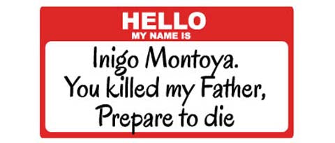 "Hello, My Name Is Inigo Montoya (Princess Bride) - 3"" x 5.5"""