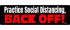 "Practice Social Distancing - Back off!-  3"" x 10"