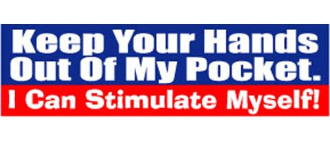 "Keep your hands out of my pocket. I can stimulate myself - 3"" x 10"""