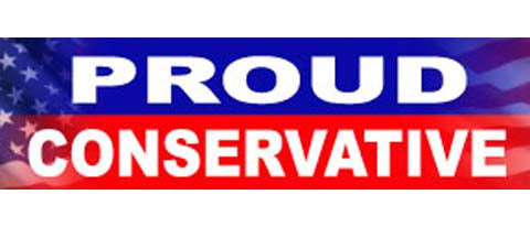"Proud Conservative - 3"" x 10"""