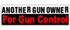 "Another gun owner for gun control - 3"" x 10"""