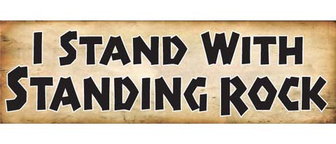 "I stand with Standing Rock 3"" x 10""."