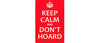 "Keep calm and don't hoard. -  3.25"" x 5"""