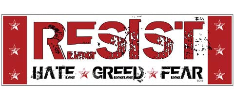 "Resist Hate Greed Fear - 3"" x 10"""