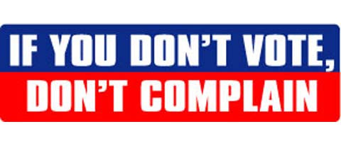 "If you don't vote, don't complain - 3"" x 10"""