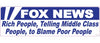 "Fox News - Rich people, telling middle class people, to blame poor people - 3"" x 10"""