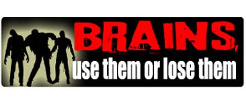 "Brains. Use them or lose them - 3"" x 10"""