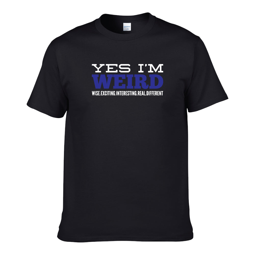 UT YES I'M WEIRD Premium Slogan T-Shirt