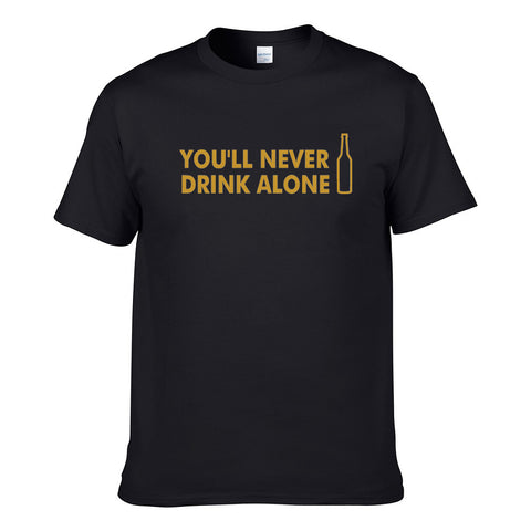 UT YOU'LL NEVER DRINK ALONE Premium Slogan T-Shirt