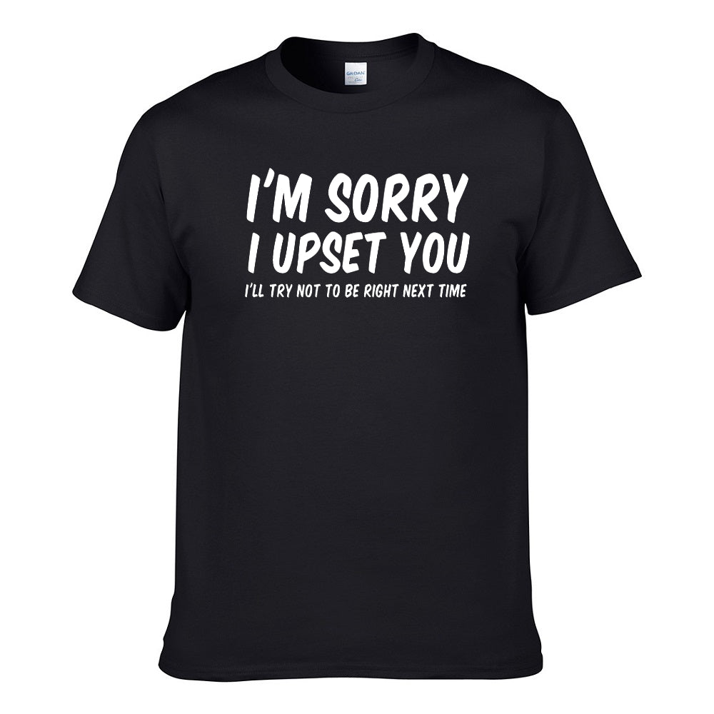 UT I'M SORRY I UPSET YOU Premium Slogan T-Shirt