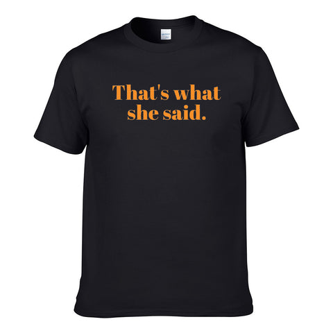 UT THAT'S WHAT SHE SAID Premium Slogan T-Shirt