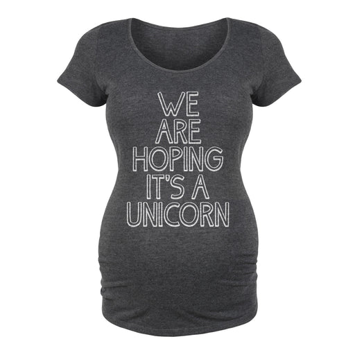We are Hoping it's a Unicorn - Maternity Short Sleeve T-Shirt
