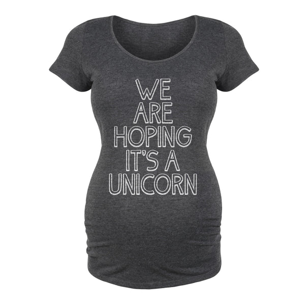 We are Hoping it's a Unicorn Maternity Tee