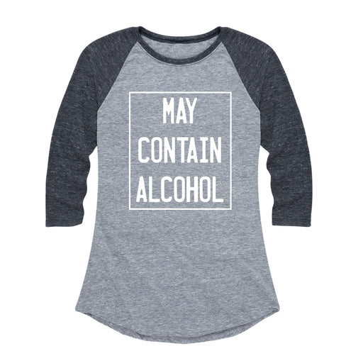 May Contain Alcohol - Women's Raglan