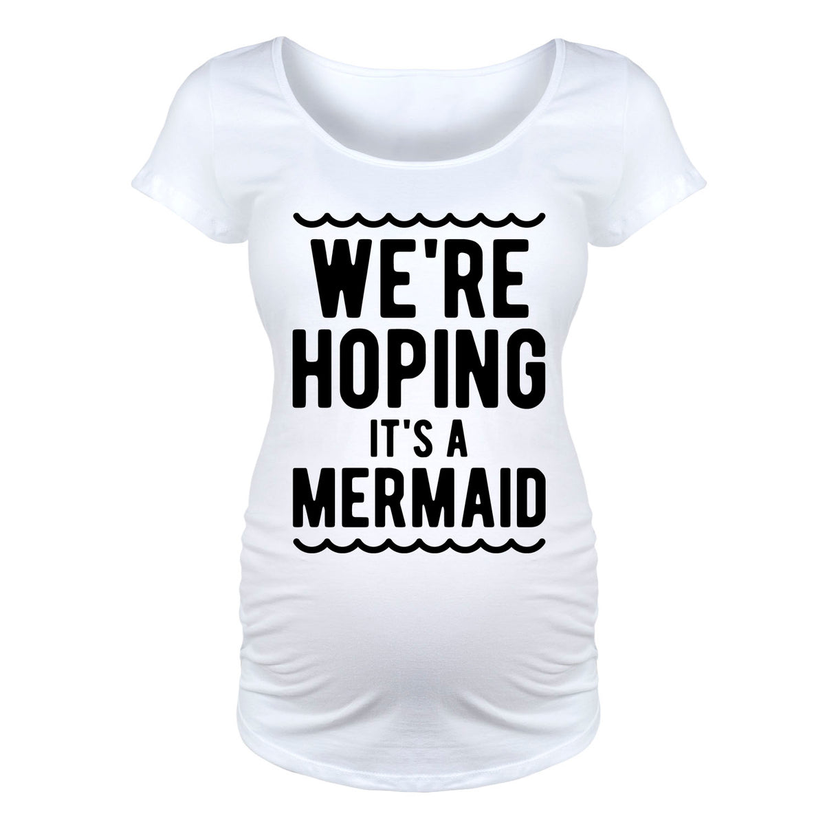 We're Hoping It's A Mermaid - Maternity Short Sleeve T-Shirt