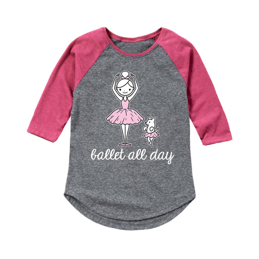 Ballet All Day - Toddler Girl Raglan