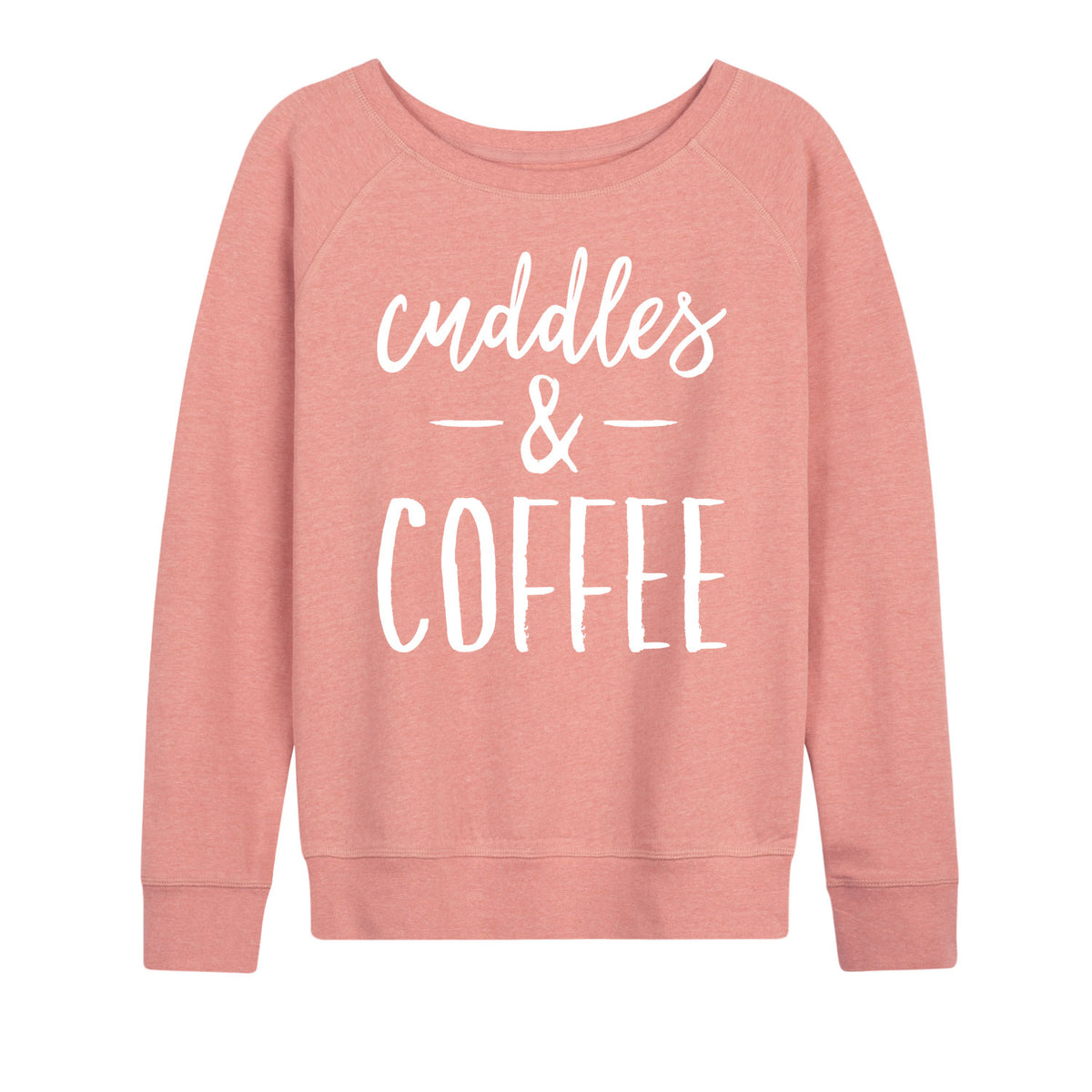 Cuddles And Coffee - Women's Slouchy