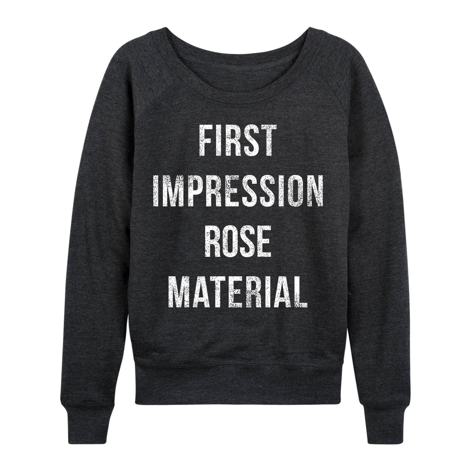 First Impression Rose Material - Women's Slouchy