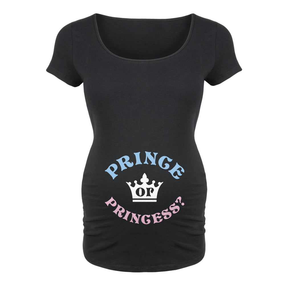 Prince or Princess - Maternity Short Sleeve T-Shirt