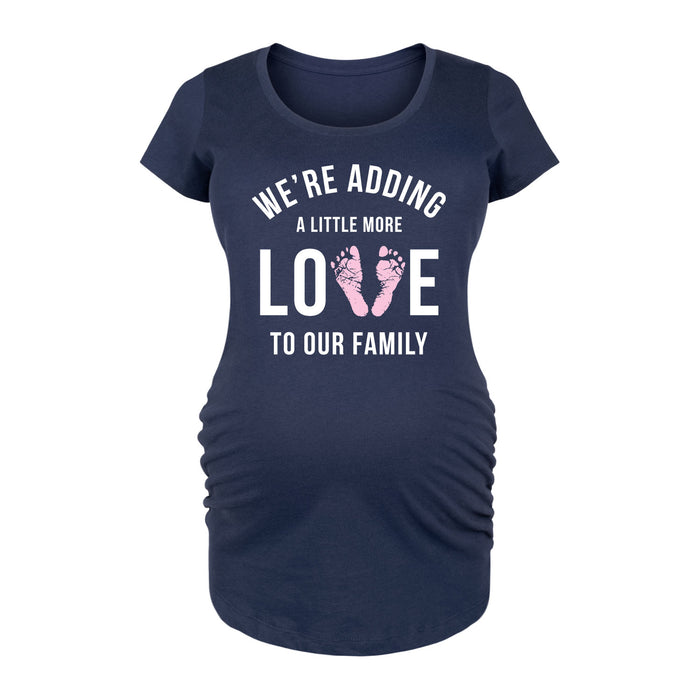 We're Adding A Little More Love To Our Family - Maternity Short Sleeve T-Shirt