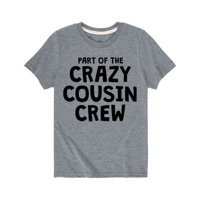 Part of the Crazy Cousin Crew Youth Tee