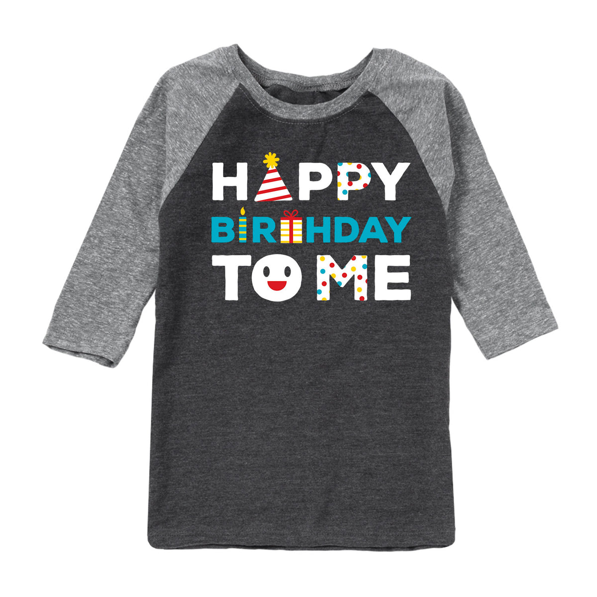 Happy Birthday to Me - Youth & Toddler Raglan