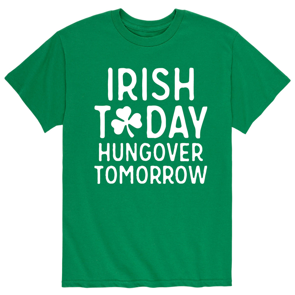 Irish Today Hungover Tomorrow - Men's Short Sleeve T-Shirt