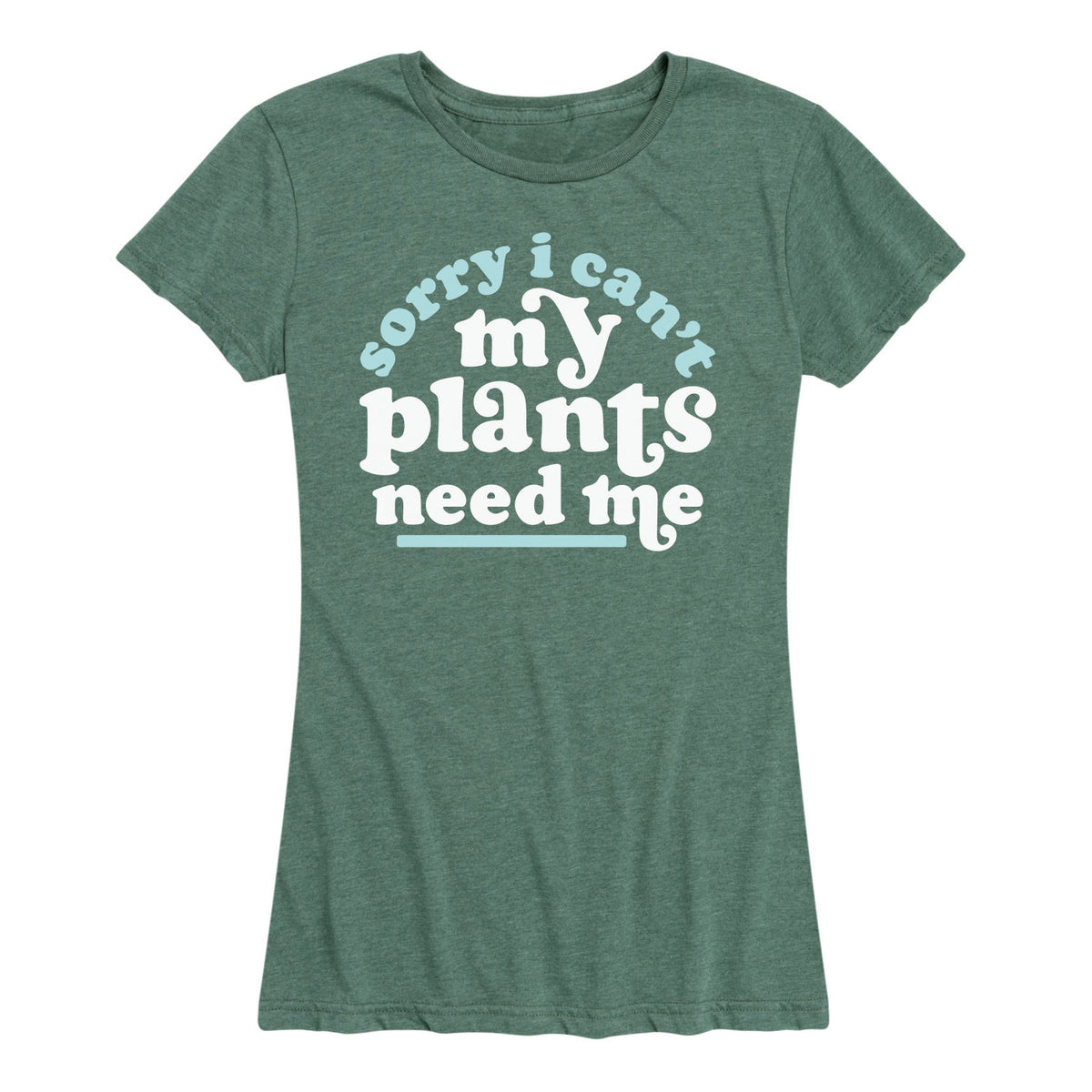 Sorry I Can't My Plants Need Me - Women's Short Sleeve T-Shirt