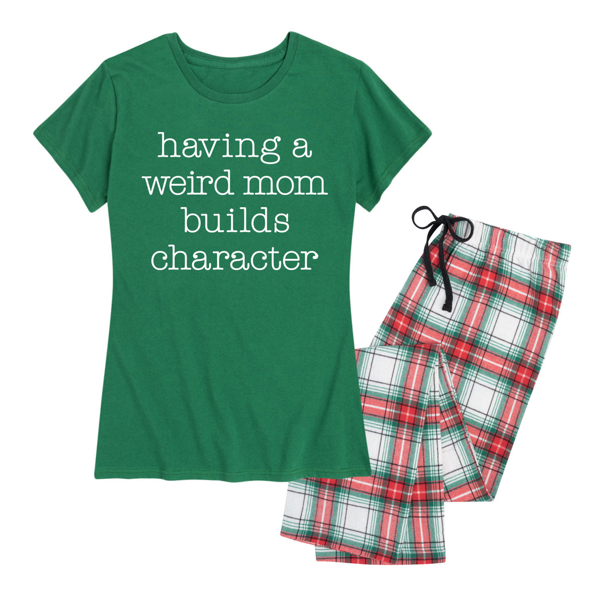 Having A Weird Mom Builds Character - Women's Pajama Set