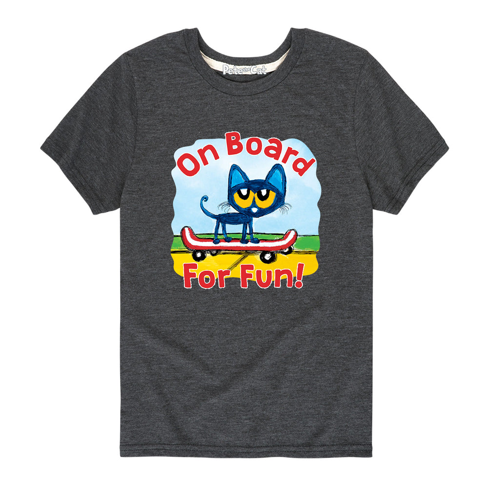 On Board For Fun! - Youth & Toddler Short Sleeve T-Shirt