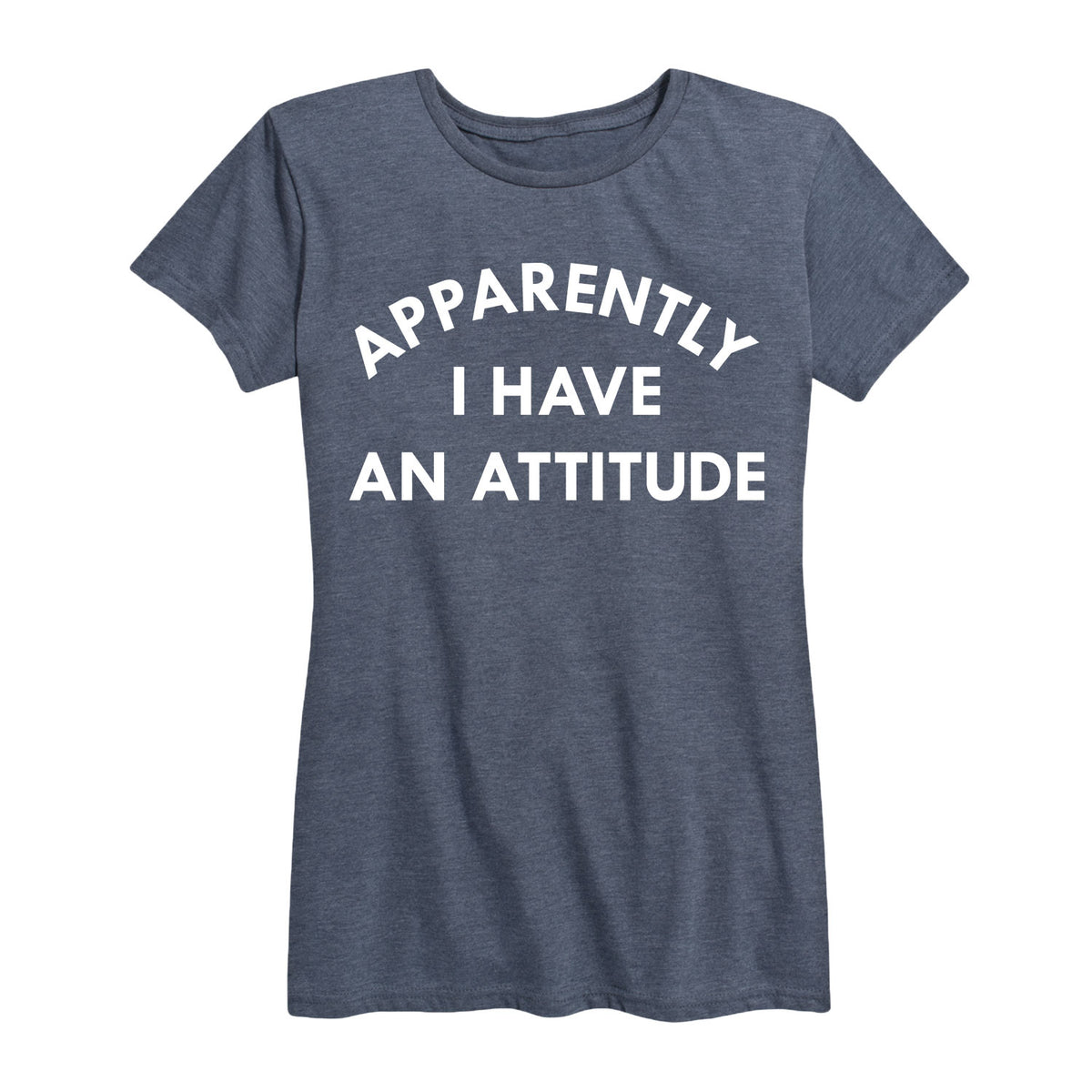 Apparently I Have An Attitude - Women's Short Sleeve T-Shirt