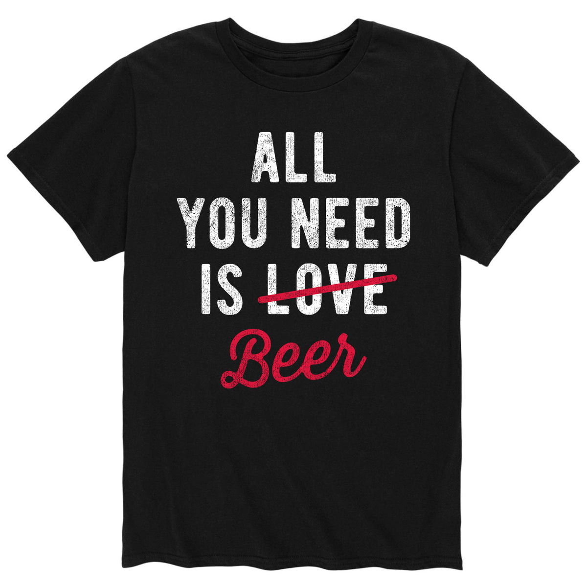All You Need Is Beer - Men's Short Sleeve T-Shirt