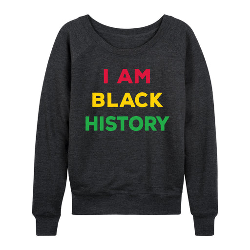 I am Black History - Women's Slouchy