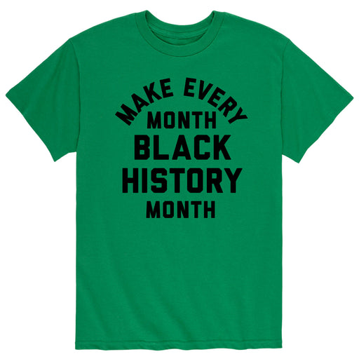 Make Every Month Black History Month - Men's Short Sleeve T-Shirt