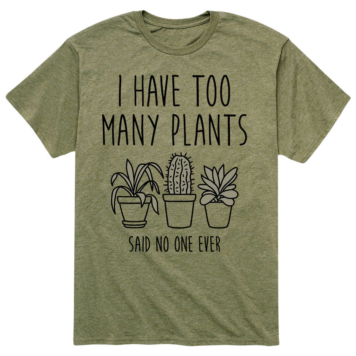 I Have Too Many Plants - Men's Short Sleeve T-Shirt