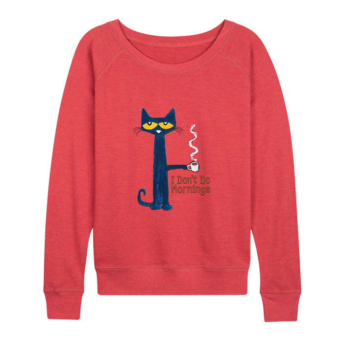 Pete The Cat™ - I Don't Do Mornings - Women's Slouchy
