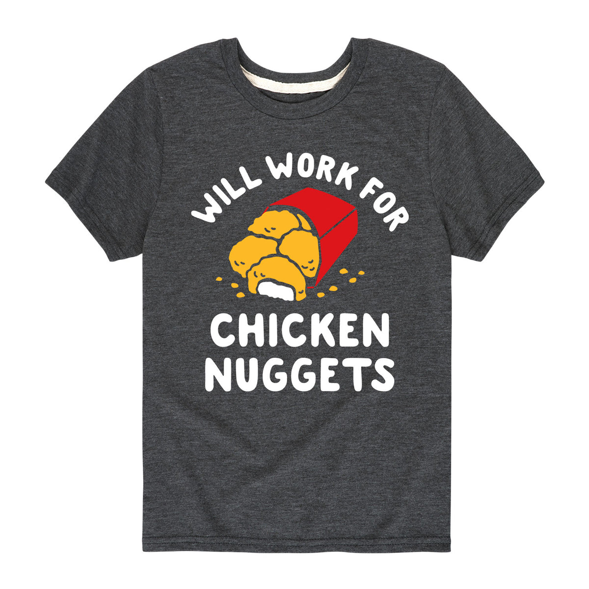 Will Work for Chicken Nuggets - Youth & Toddler Short Sleeve T-Shirt